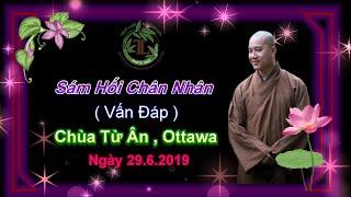 Sám Hối Chân Nhân ( Vấn Đáp ) Thầy Thích Pháp Hòa ( Chùa Từ Ân Ottawa, ON ngày 29.6.2019 )