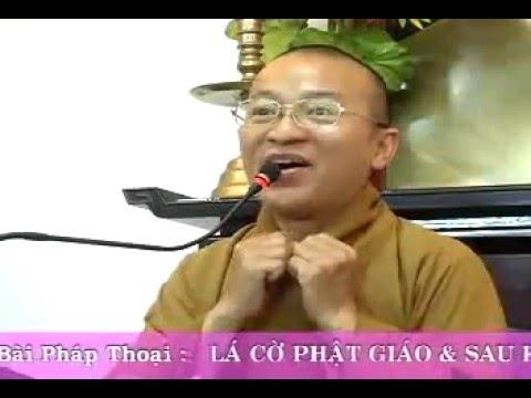 Lá cờ Phật giáo và sau khi chết (01/06/2008) video do Thích Nhật Từ giảng