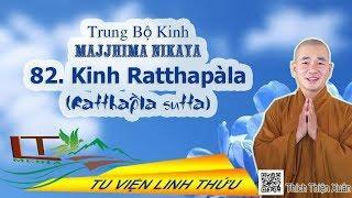 Trung bộ Kinh số 82 Ratthapàla - Thầy Thích Thiện Xuân