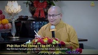 Thích Hạnh Tuệ | Phật Học Phổ Thông - Tập Đế - Phần 1