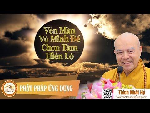 Vén Màn Vô Minh Để Chơn Tâm Hiển Lộ
