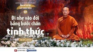 Thầy Minh Niệm | Đi nhẹ vào đời bằng bước chân tỉnh thức | Chùa Xá Lợi - 10.01.2019