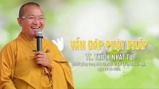 VẤN ĐÁP PHẬT PHÁP - TT. NHẬT TỪ thuyết giảng trong Khóa tu Ngày An Lạc, ngày 24-06-2020