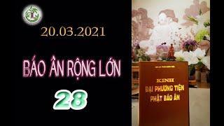 Báo Ân Rộng Lớn 28 - Thầy Thích Pháp Hòa (TV Trúc Lâm, Ngày 20.03.2021)