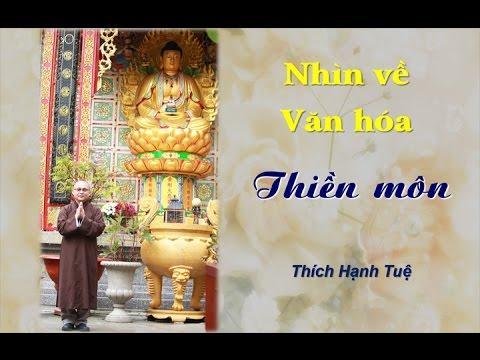 Nhìn Về Văn Hóa Thiền Môn (Phần 1)