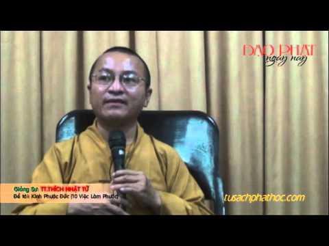 Kinh Phước Đức - 10 Việc Làm Phước (01/06/2013) video do TT Thích Nhật Từ giảng