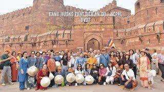 DVD3 - HÀNH HƯƠNG PHẬT TÍCH ẤN ĐỘ NEPAL -  Tháng 10 năm 2019