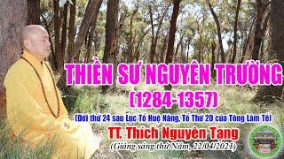 225.Thiền Sư Thiên Nham Nguyên Trường (1284-1357)Tổ 20 của Thiền Phái Lâm Tế |TT Nguyên Tạng