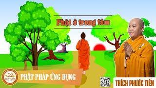 Phật Ở Trong Tâm - Thầy Thích Phước Tiến mới nhất 2021