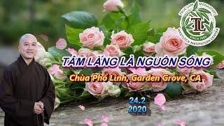 Tâm Lắng Là Nguồn Sống - Thầy Thích Pháp Hòa (Chùa Phổ Linh Garden Grove CA, Ngày 23.2.2020)
