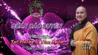 Quán Các Duyên - Thầy Thích Pháp Hòa, San Jose ( Ngày 12.7.2019 )