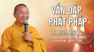 TT. THÍCH NHẬT TỪ  thuyết giảng trong khóa tu Tuổi Trẻ Hướng Phật, tại Chùa Giác Ngộ, ngày 19-7-2020