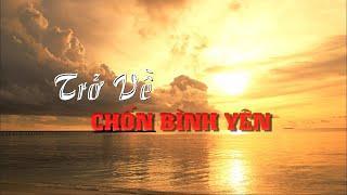 Bài giảng đầy ý nghĩa của thầy Quang Thạnh - TRỞ VỀ CHỐN BÌNH YÊN