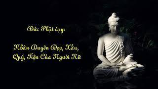 Đức Phật dạy: Nhân Duyên Đẹp, Xấu, Quý, Tiện Của Người Nữ  • Một Cuộc Đời Một Vầng Nhật Nguyệt