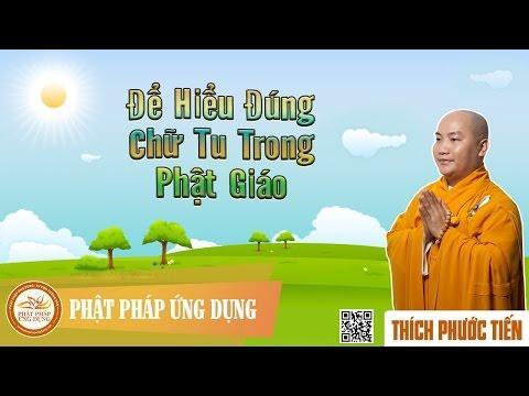 Để Hiểu Đúng Chữ Tu Trong Phật Giáo