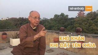 Những khó khăn khi chọn đặt tên chùa trên đất Phật