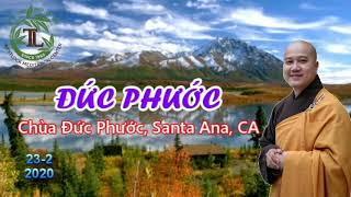 Đức Phước - Thầy Thích Pháp Hòa (Santa Anna , CA ngày 23.02.2020)
