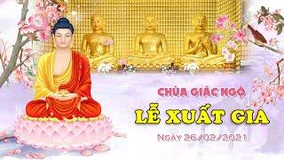 Lễ Xuất Gia tại chùa Giác Ngộ, ngày 26/02/2021.