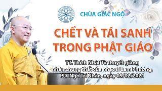 CHẾT VÀ TÁI SANH TRONG PHẬT GIÁO -  Thầy Nhật Từ giảng nhân chung thất của NS Lam Phương 09/02/2021