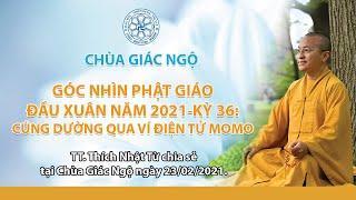 GNPG Kỳ 36: Cúng dường qua ví điện tử MoMo -TT. Thích Nhật Từ chia sẻ tại chùa Giác Ngộ 23/02/2021.