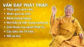 Vấn đáp Phật pháp: Thần giao cách cảm, nhân quả tái sinh, bệnh tưởng tượng, mơ thấy việc tương lai