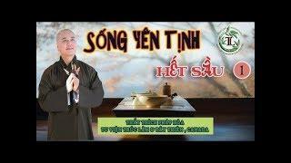 Sống sao cho Yên Tịnh để Hết Sầu 1 - Thầy Thích Pháp Hòa ( Oct 14, 2017 )