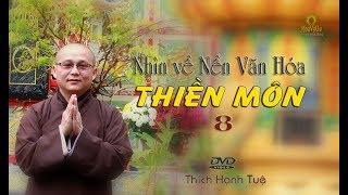 Nhìn Về Nền Văn Hóa Thiền Môn - Phần 8