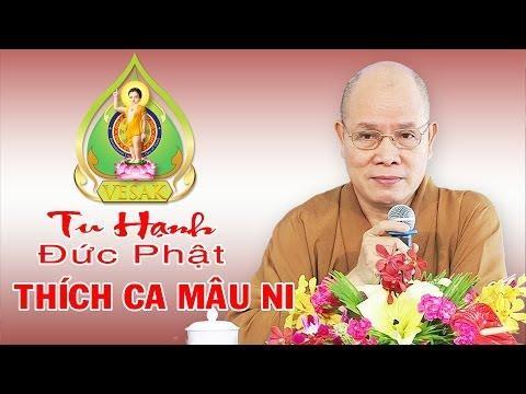 Tu Hạnh Đức Phật Thích Ca Mâu Ni