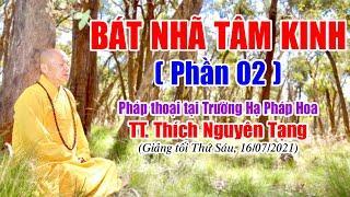 260. Bát Nhã Tâm Kinh (phần 2) | TT Thích Nguyên Tạng giảng