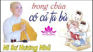 TRONG CHÙA CÓ CẢ TA BÀ || Ni Sư Hương Nhũ || Thiên Quang Media