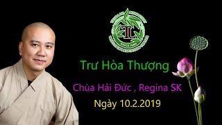 Trư Hoà Thượng - Thầy Thích Pháp Hòa ( Chùa Hải Đức , Regina Ngày 10.2.2019 )
