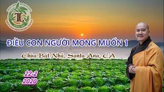 Điều Con Người Mong Muốn 1 - Thầy Thích Pháp Hòa ̣̣(Chùa Bát Nhã, Santa  Ana,CA)