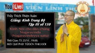 LỚP HỌC ĐẠI TẠNG KINH 25.10.2018 - 150. Kinh Nói cho dân Nagaravinda