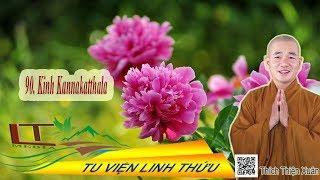 Trung bộ Kinh số 90. Kinh Kannakatthala - Thầy Thích Thiện Xuân giảng