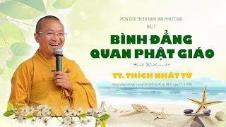 Bài 7: Bình đẳng quan Phật giáo