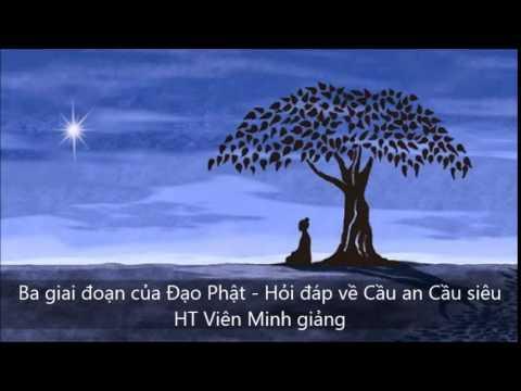 Ba giai đoạn của Đạo Phật - Hỏi đáp về cầu an, cầu siêu
