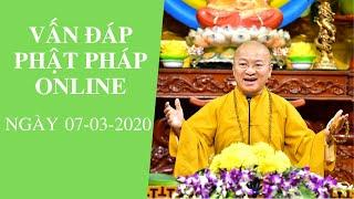 VẤN ĐÁP PHẬT PHÁP ONLINE NGÀY 07-03-2020 (HD) | TT. THÍCH NHẬT TỪ