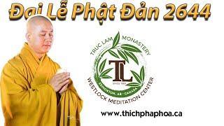 Đại Lễ Phật Đản 2644 tại Trúc Lâm và Tây Thiên - Thầy Thích Pháp Hòa