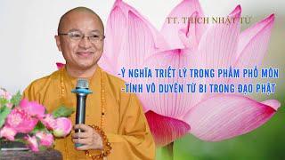 Ý nghĩa TRIẾT LÝ trong PHẨM PHỔ MÔN, Tính VÔ DUYÊN TỪ BI trong ĐẠO PHẬT | TT. Thích Nhật Từ