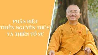 Phân biệt Thiền Nguyên Thủy và Thiền Tổ Sư | Thích Nhật Từ
