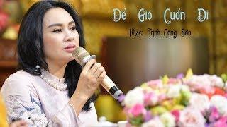 Ca khúc: Để gió cuốn đi - Sáng tác: Trịnh Công Sơn - Tiếng hát: Thanh Lam