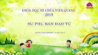 Sư Phụ Ban Đạo Từ Học Sinh Khóa Hè - Chùa Viên Quang