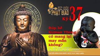 Búp bê Kuman Thong có mang lại may mắn không? - TT. Thích Nhật Từ