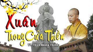 XUÂN TRONG CỬA THIỀN - TT. Thích Quang Thạnh - Chùa Xá Lợi Ngày 14.01.2018