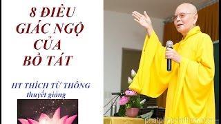 8 điều giác ngộ của bồ tát - HT. Thích Từ Thông - Như Huyễn Thiền Sư