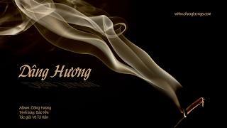 Dâng Hương - Tuyển tập Nhạc Lễ Phật Giáo