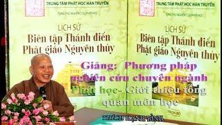 Phương pháp nghiên cứu chuyên ngành Phật học- Giới thiệu tổng quan môn học (phần 1)