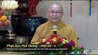 Thích Hạnh Tuệ | Phật Học Phổ Thông - Diệt Đế - Phần 2