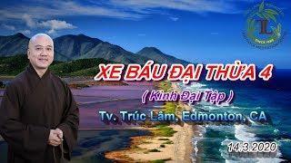 Xe Báu Đại Thừa 4 - Thầy Thích Pháp Hòa ( Tv. Trúc Lâm. Ngày 14.3.2020 )