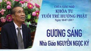 Gương Sáng Kỳ 15 - Nhà giáo Nguyễn Ngọc Ký